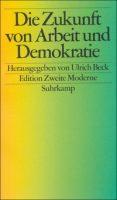 Die Zukunft von Arbeit und Demokratie (Hrsg.)