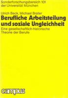 Berufliche Arbeitsteilung und soziale Ungleichheit. Eine gesellschaftlich-historische Theorie der Berufe