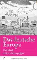 Das deutsche Europa. Neue Machtlandschaften im Zeichen der Krise