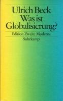 Beck, Ulrich (1997): Was ist Globalisierung? Irrtümer des Globalismus – Antworten auf Globalisierung